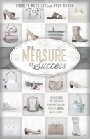 The measure of success : uncovering the biblical perspective on women, work, & the home