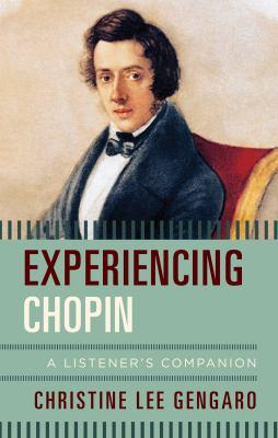 Experiencing Chopin : a listener's companion