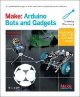 Make : Arduino bots and gadgets : learning by discovery