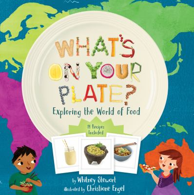 What's on your plate : exploring the world of food