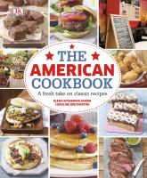The American cookbook : a fresh take on classic recipes