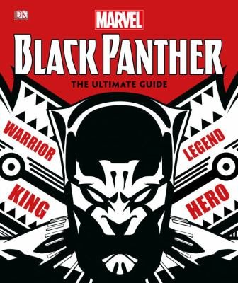 Black Panther : the ultimate guide