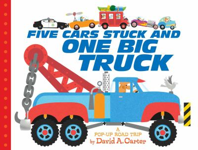 Five cars stuck and one big truck : a pop-up road trip