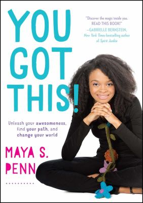 You got this! : unleash your awesomeness, find your path, and change your world