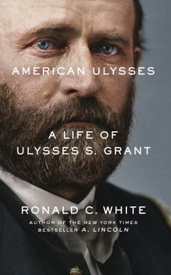 American Ulysses : a life of Ulysses S. Grant