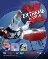 Extreme sports :  in search of the ultimate thrill