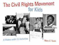 Civil rights movement for kids : a history with 21 activities
