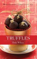 Truffles : 50 deliciously decadent homemade chocolate treats
