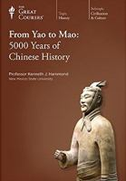 From Yao to Mao 5000 years of Chinese history