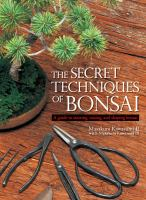 The secret techniques of bonsai : a guide to starting, raising, and shaping bonsai