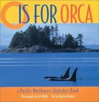 O is for orca :  a Pacific Northwest alphabet book