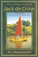 The unlikely voyage of Jack de Crow : a mirror odyssey from North Wales to the Black Sea