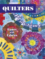 Quilters playtime : games with fabrics