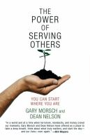 The Power of Serving Others: You Can Start Where You Are