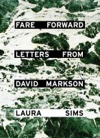 Fare forward : letters from David Markson