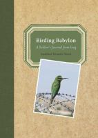 Birding Babylon : a soldier's journal from Iraq