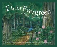 E is for evergreen :  a Washington alphabet