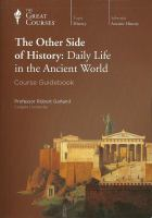 The other side of history daily life in the ancient world