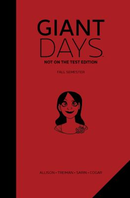 Giant days. Volume 1, Not on the test edition, Fall semester