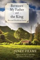 Between my father and the king : new and uncollected stories