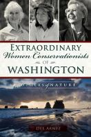 Extraordinary women conservationists of Washington : mothers of nature