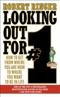 Looking out for #1 : how to get from where you are now to where you want to be in life
