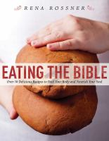 Eating the Bible : over 50 delicious recipes to feed your body and nourish your soul