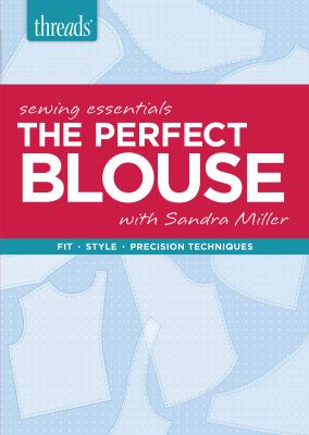 Threads sewing essentials. The perfect blouse