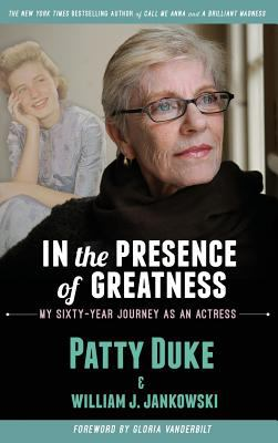 In the presence of greatness : my sixty-year journey as an actress
