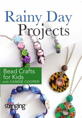 Rainy day projects : bead crafts for kids
