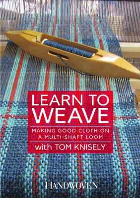 Learn to weave : making good cloth on a multi-shaft loom