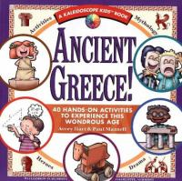 Ancient Greece! :  40 hands-on activities to experience this wondrous age