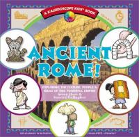Ancient Rome! :  exploring the culture, people, & ideas of this powerful empire