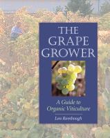 The grape grower : a guide to organic viticulture