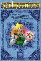 Girl Genius.   [book one],   Agatha Heterodyne & the Beetleburg clank : a gaslamp fantasy with adventure, romance & mad science