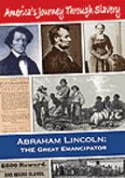 America's journey through slavery.   Abraham Lincoln   [videorecording] :   the great emancipator.