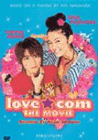 Love*com   [videorecording] :   the movie