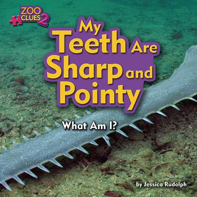 My teeth are sharp and pointy