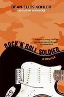 Rock 'n' roll soldier : a memoir