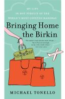 Bringing home the Birkin : my life in hot pursuit of the world's most coveted handbag