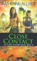 Close Contact : An Alien Affairs Novel