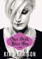 Once dead, twice shy :   a novel