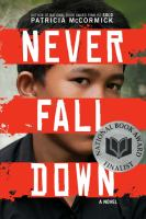 Never fall down : a novel