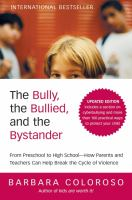 The bully, the bullied, and the bystander : from preschool to high school-- how parents and teachers can help break the cycle of violence