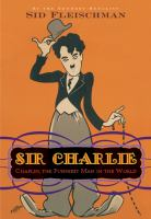 Sir Charlie : Chaplin, the funniest man in the world