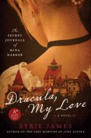 Dracula, my love : the secret journals of Mina Harker : a novel