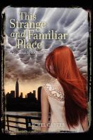 This strange and familiar place : a so close to you novel