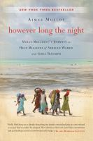 However long the night : Molly Melching's journey to help millions of African women and girls triumph