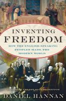 Inventing freedom : how the English-speaking peoples made the modern world