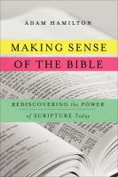 Making sense of the Bible : rediscovering the power of scripture today